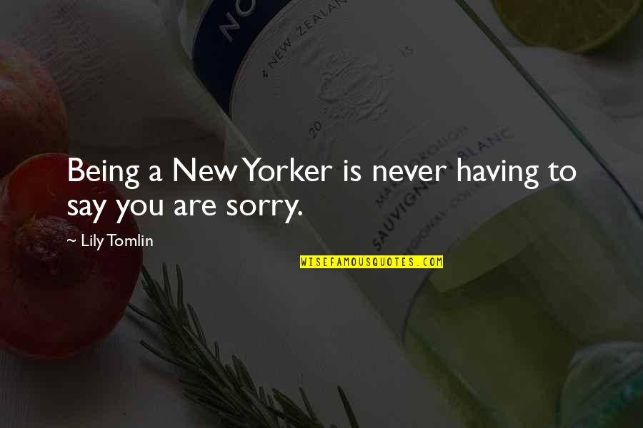 Net A Porter Quotes By Lily Tomlin: Being a New Yorker is never having to