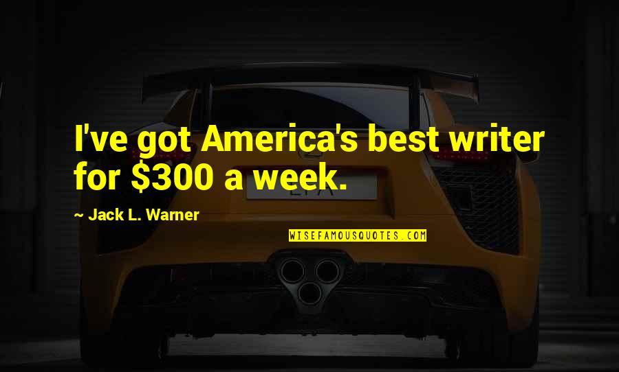 Neurodegenerative Quotes By Jack L. Warner: I've got America's best writer for $300 a