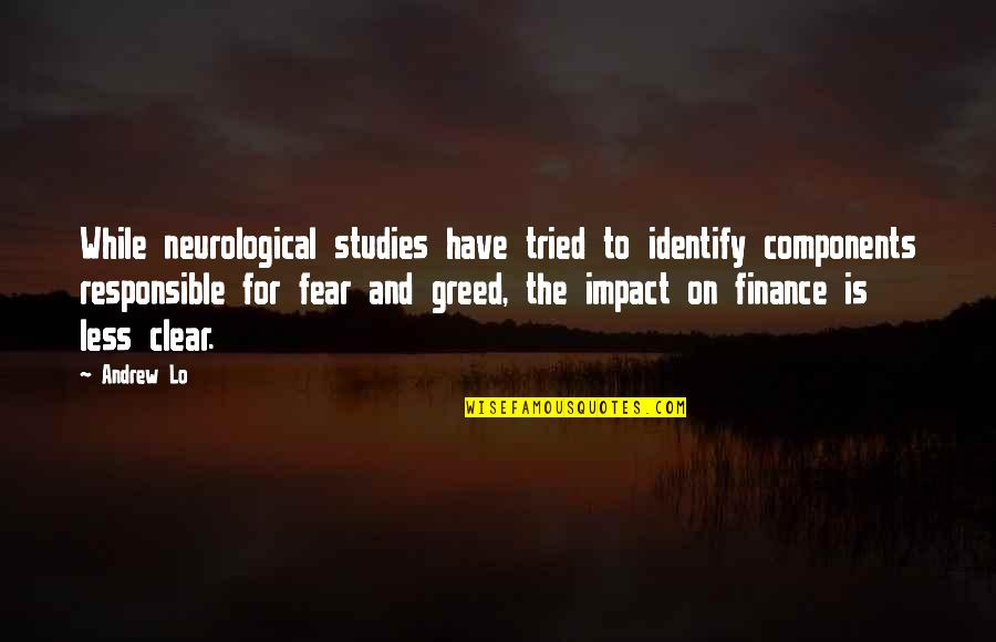 Neurological Quotes By Andrew Lo: While neurological studies have tried to identify components