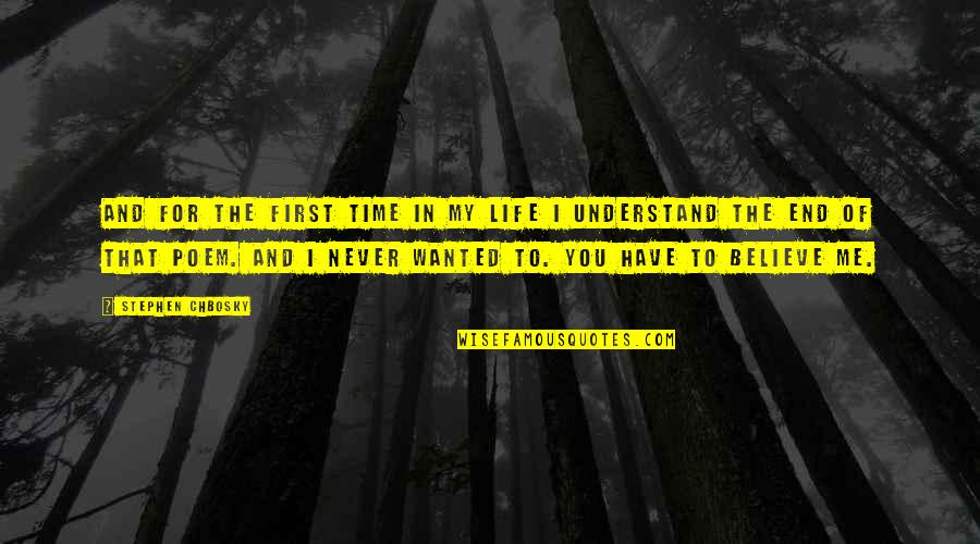 Never Believe Me Quotes By Stephen Chbosky: And for the first time in my life