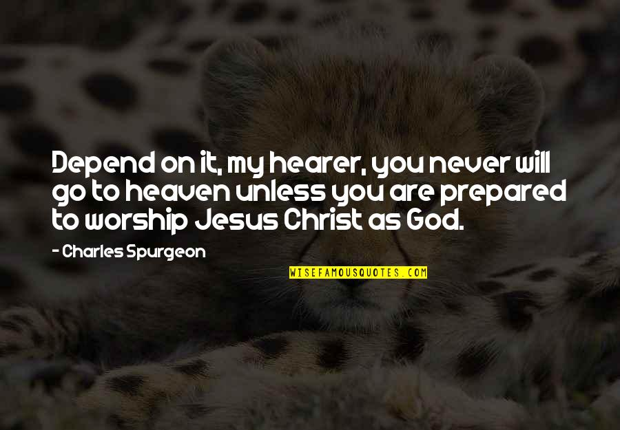 Never Depend Quotes By Charles Spurgeon: Depend on it, my hearer, you never will