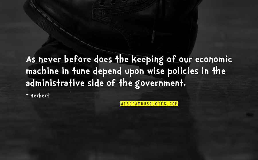 Never Depend Quotes By Herbert: As never before does the keeping of our