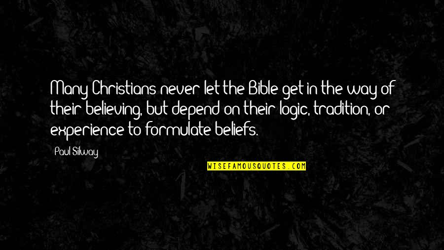 Never Depend Quotes By Paul Silway: Many Christians never let the Bible get in