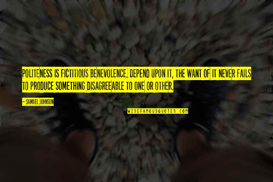 Never Depend Quotes By Samuel Johnson: Politeness is fictitious benevolence. Depend upon it, the