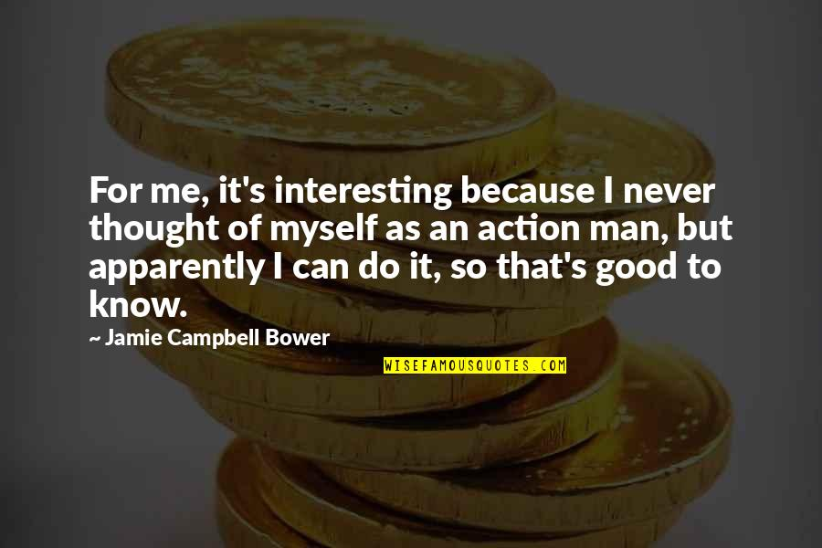 Never Do Good Quotes By Jamie Campbell Bower: For me, it's interesting because I never thought