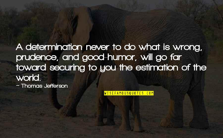 Never Do Good Quotes By Thomas Jefferson: A determination never to do what is wrong,