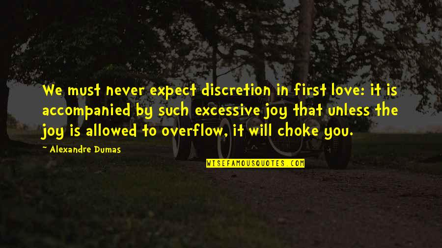 Never Expect Quotes By Alexandre Dumas: We must never expect discretion in first love: