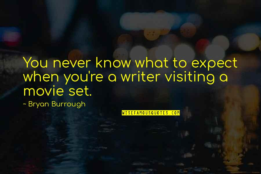 Never Expect Quotes By Bryan Burrough: You never know what to expect when you're