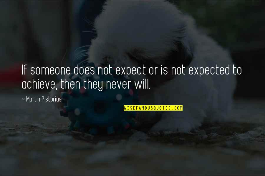Never Expect Quotes By Martin Pistorius: If someone does not expect or is not