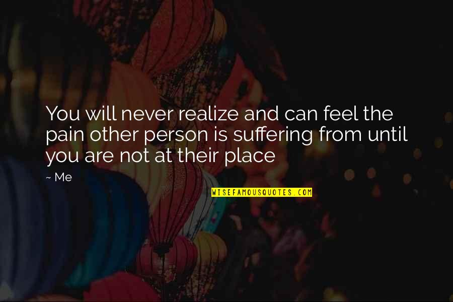 Never Feel Sad Quotes By Me: You will never realize and can feel the