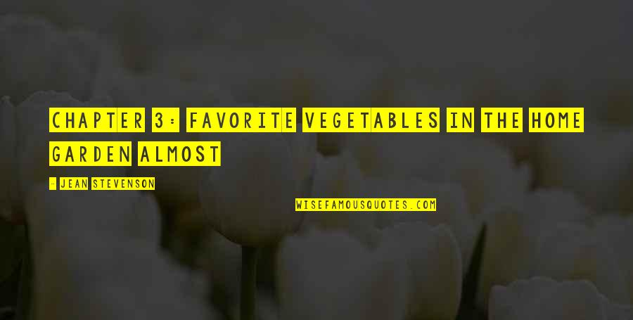Never Feeling Good Enough Quotes By Jean Stevenson: Chapter 3: Favorite Vegetables in The Home Garden