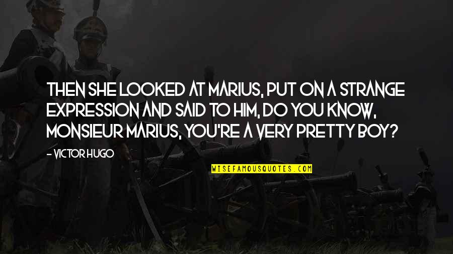 Never Find A Love Like This Quotes By Victor Hugo: Then she looked at Marius, put on a