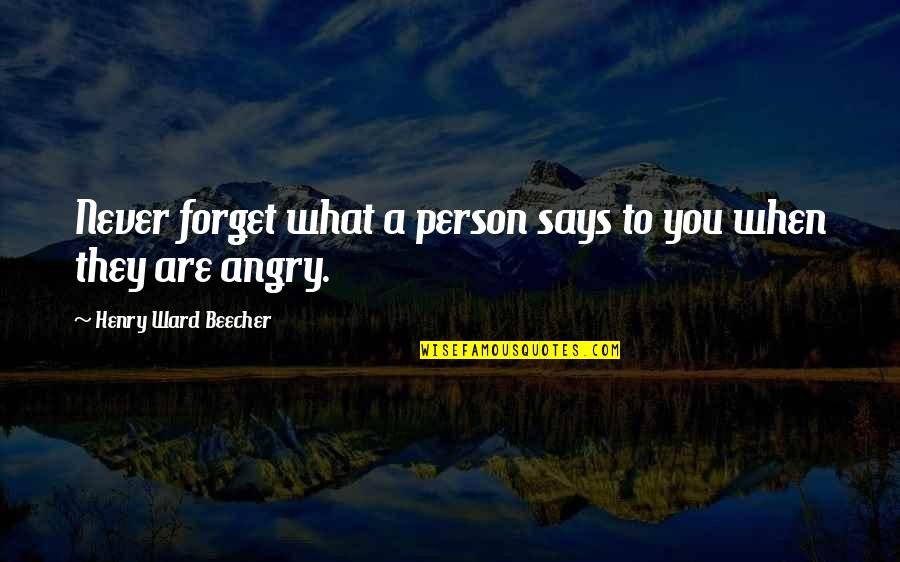 Never Forget You Quotes By Henry Ward Beecher: Never forget what a person says to you