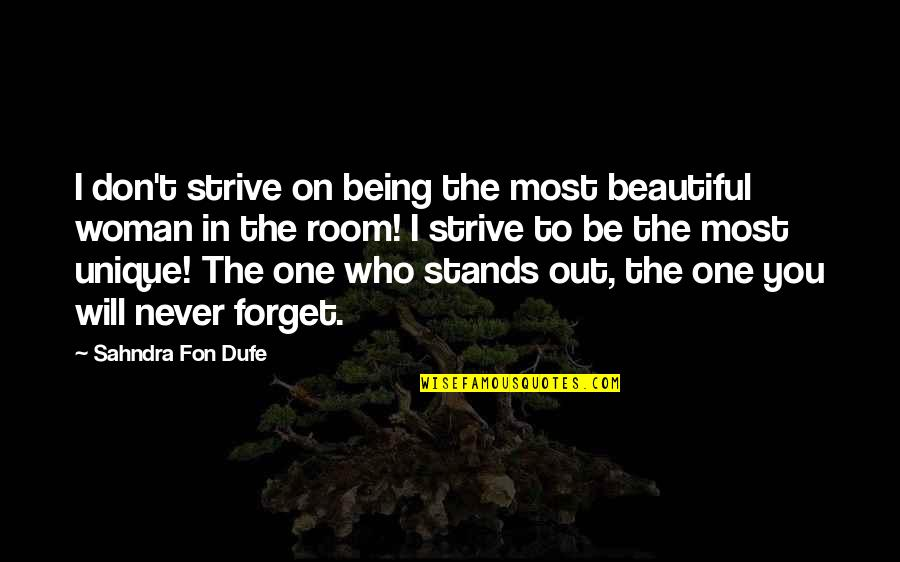 Never Forget You Quotes By Sahndra Fon Dufe: I don't strive on being the most beautiful