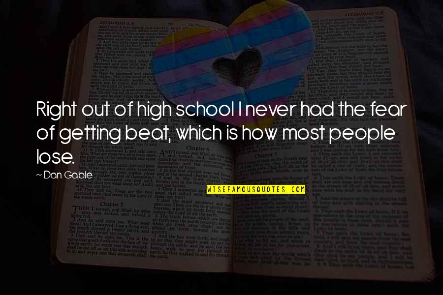 Never Getting It Right Quotes By Dan Gable: Right out of high school I never had