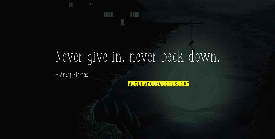 Never Give Quotes By Andy Biersack: Never give in, never back down.