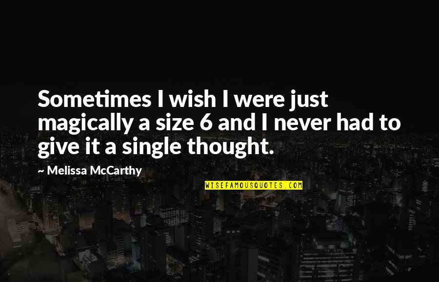 Never Give Quotes By Melissa McCarthy: Sometimes I wish I were just magically a