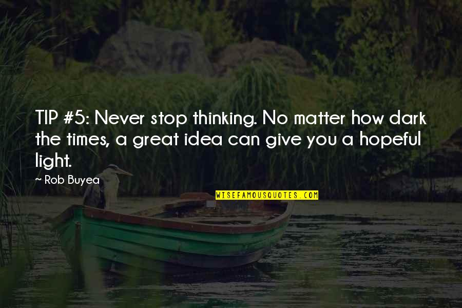 Never Give Quotes By Rob Buyea: TIP #5: Never stop thinking. No matter how