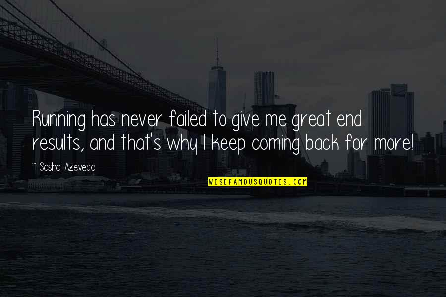Never Give Quotes By Sasha Azevedo: Running has never failed to give me great