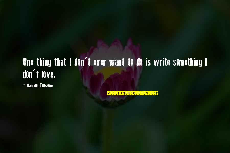Never Growing Up Disney Quotes By Danielle Trussoni: One thing that I don't ever want to