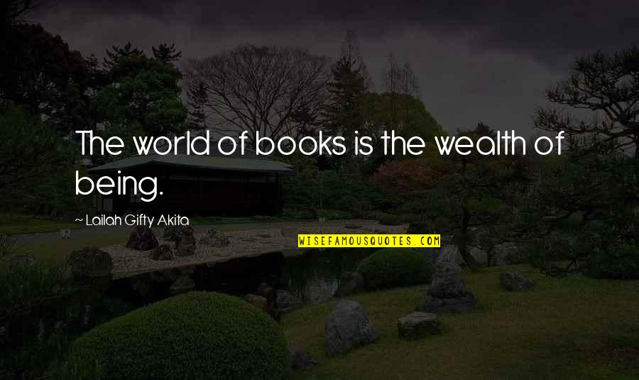 Never Insult Love Quotes By Lailah Gifty Akita: The world of books is the wealth of