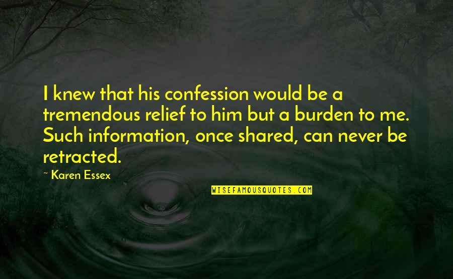 Never Knew Me Quotes By Karen Essex: I knew that his confession would be a