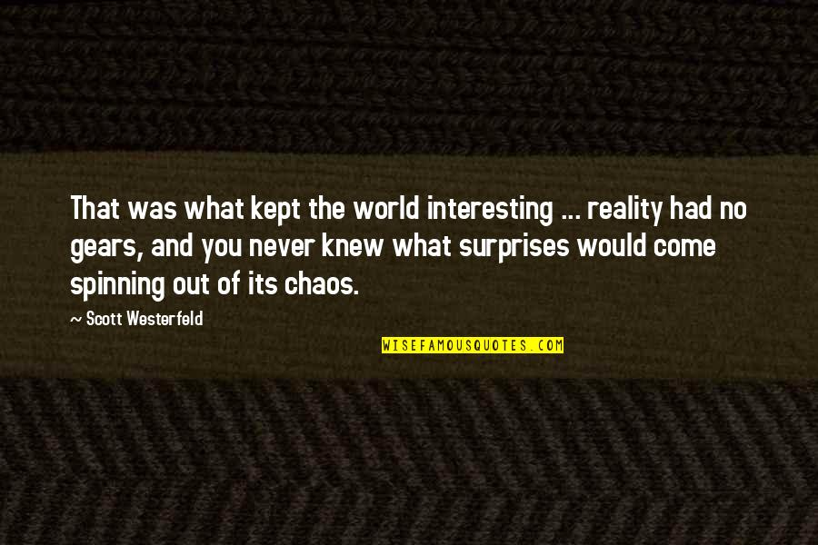 Never Knew You Quotes By Scott Westerfeld: That was what kept the world interesting ...