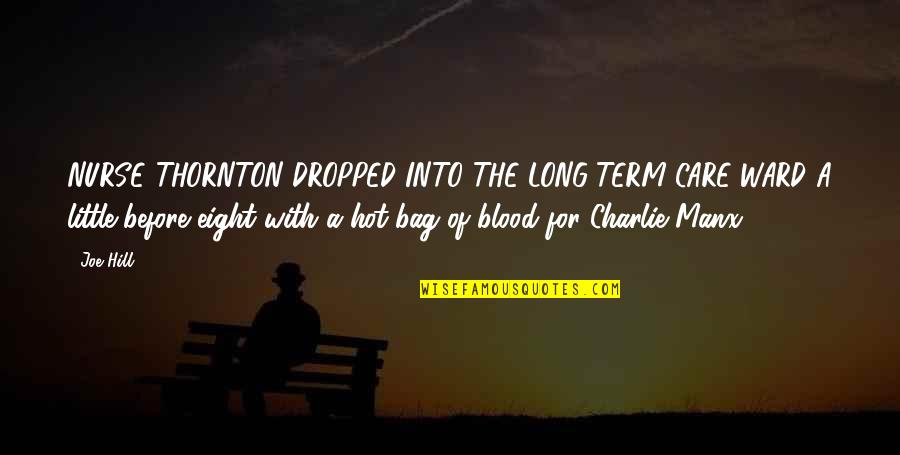 Never Learning From Your Mistakes Quotes By Joe Hill: NURSE THORNTON DROPPED INTO THE LONG-TERM-CARE WARD A
