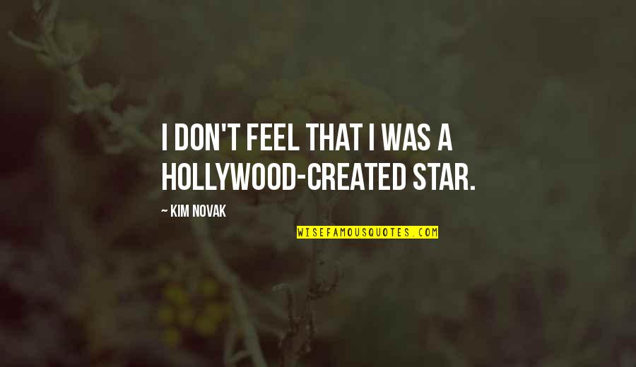 Never Let Me Go Kazuo Ishiguro Book Quotes By Kim Novak: I don't feel that I was a Hollywood-created