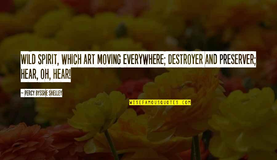Never Let Me Go Kazuo Ishiguro Book Quotes By Percy Bysshe Shelley: Wild Spirit, which art moving everywhere; Destroyer and