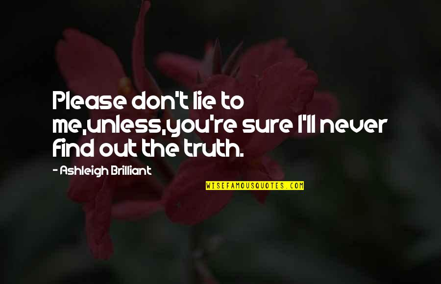 Never Lie To Me Quotes Top 18 Famous Quotes About Never Lie To Me