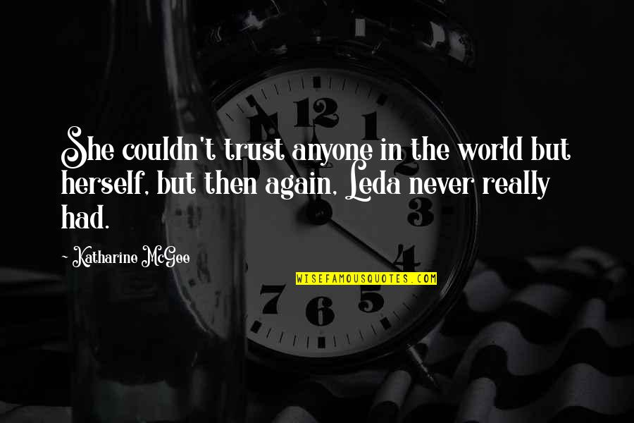 Never Trust Quotes By Katharine McGee: She couldn't trust anyone in the world but