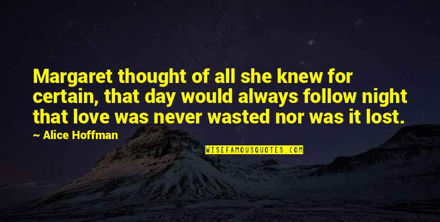 Never Was Love Quotes By Alice Hoffman: Margaret thought of all she knew for certain,
