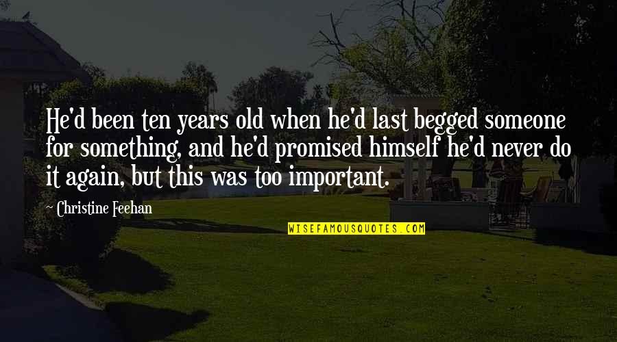 Never Was Love Quotes By Christine Feehan: He'd been ten years old when he'd last
