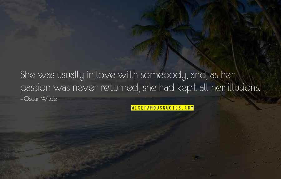 Never Was Love Quotes By Oscar Wilde: She was usually in love with somebody, and,