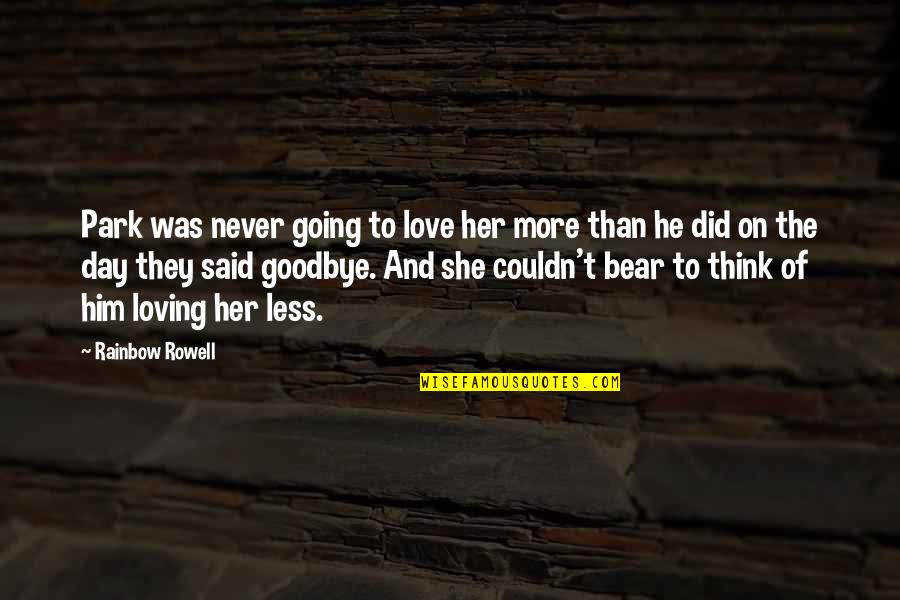 Never Was Love Quotes By Rainbow Rowell: Park was never going to love her more