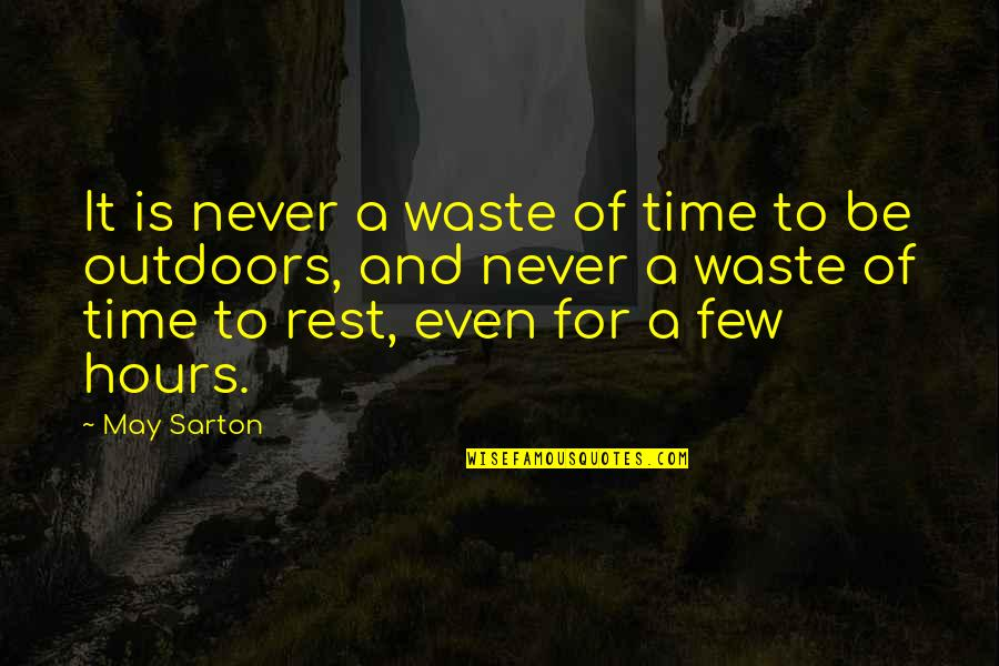 Never Waste My Time Quotes By May Sarton: It is never a waste of time to