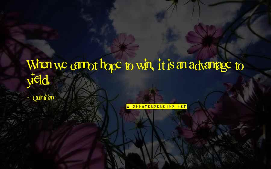 New Abode Quotes By Quintilian: When we cannot hope to win, it is