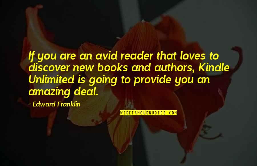 New Authors Quotes By Edward Franklin: If you are an avid reader that loves