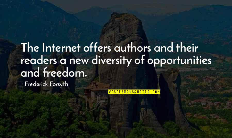 New Authors Quotes By Frederick Forsyth: The Internet offers authors and their readers a