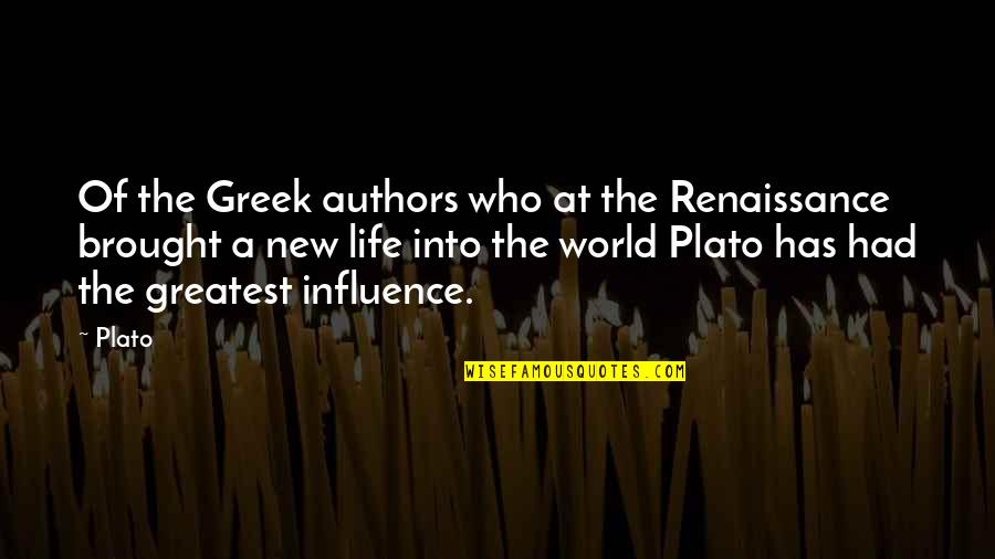 New Authors Quotes By Plato: Of the Greek authors who at the Renaissance