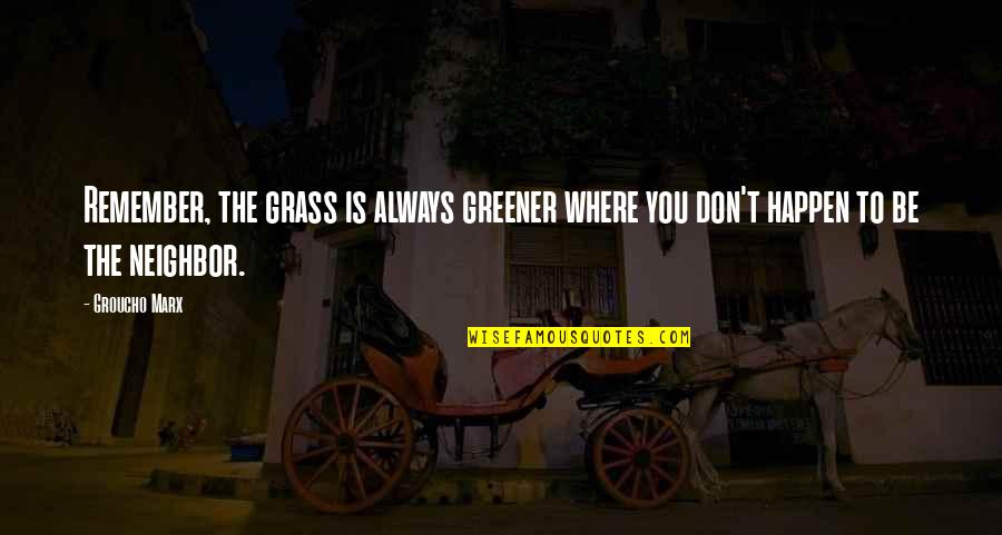 New Beginnings After Divorce Quotes By Groucho Marx: Remember, the grass is always greener where you