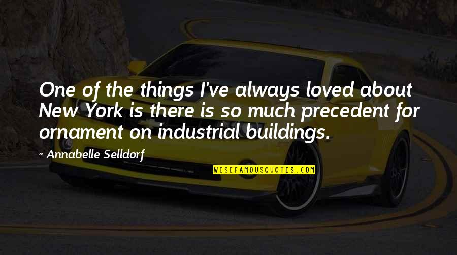 New Buildings Quotes By Annabelle Selldorf: One of the things I've always loved about