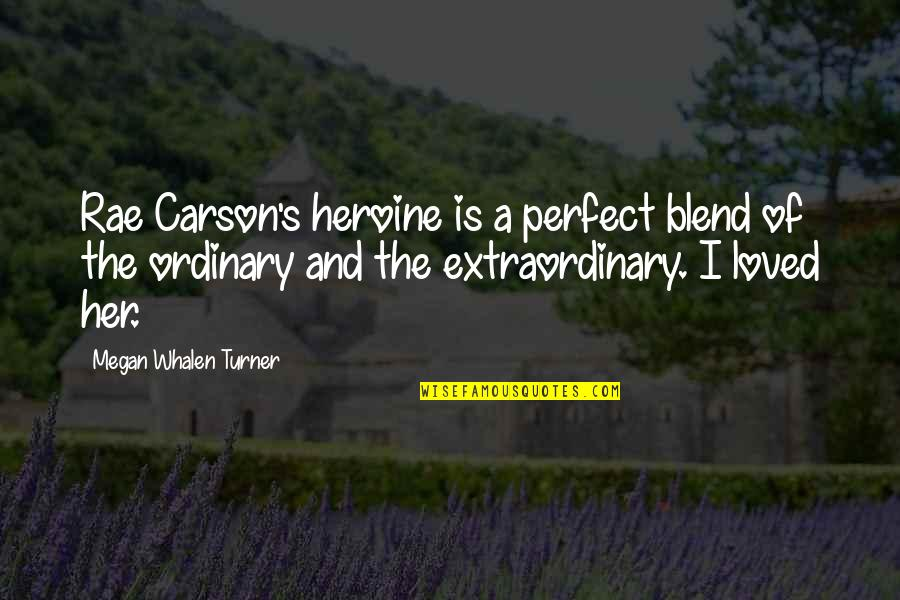 New Career Beginnings Quotes By Megan Whalen Turner: Rae Carson's heroine is a perfect blend of