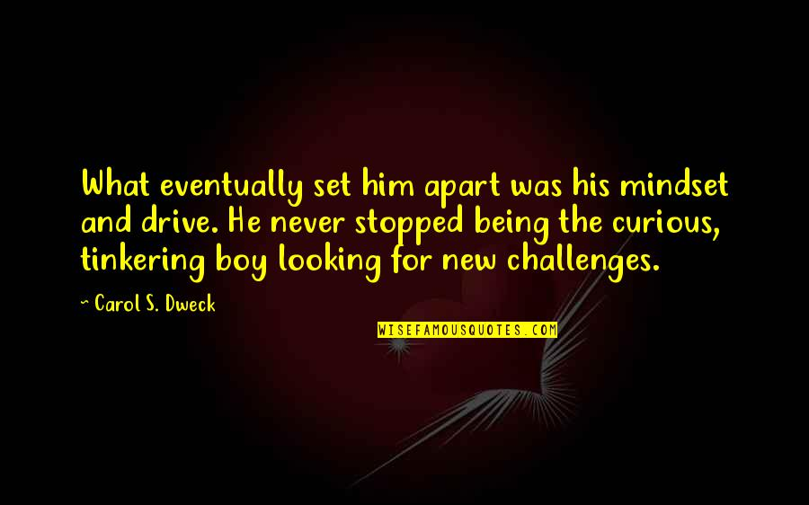 New Challenges Quotes By Carol S. Dweck: What eventually set him apart was his mindset