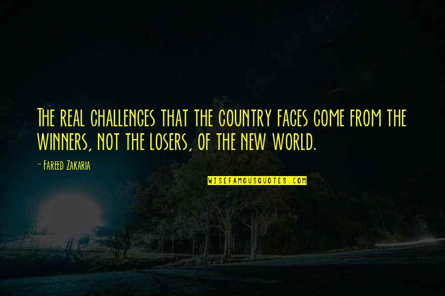 New Challenges Quotes By Fareed Zakaria: The real challenges that the country faces come