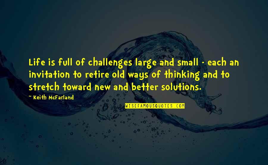 New Challenges Quotes By Keith McFarland: Life is full of challenges large and small