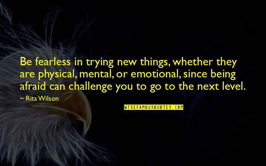 New Challenges Quotes By Rita Wilson: Be fearless in trying new things, whether they