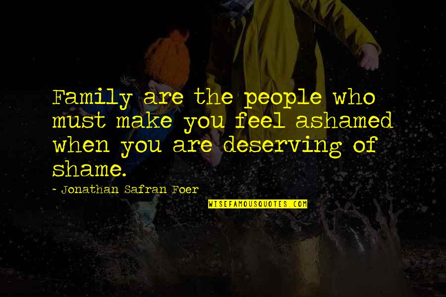 New Chapters In Your Life Quotes By Jonathan Safran Foer: Family are the people who must make you