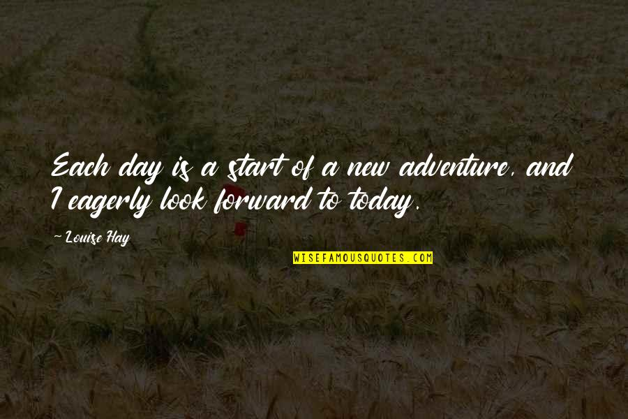 New Day New Look Quotes By Louise Hay: Each day is a start of a new